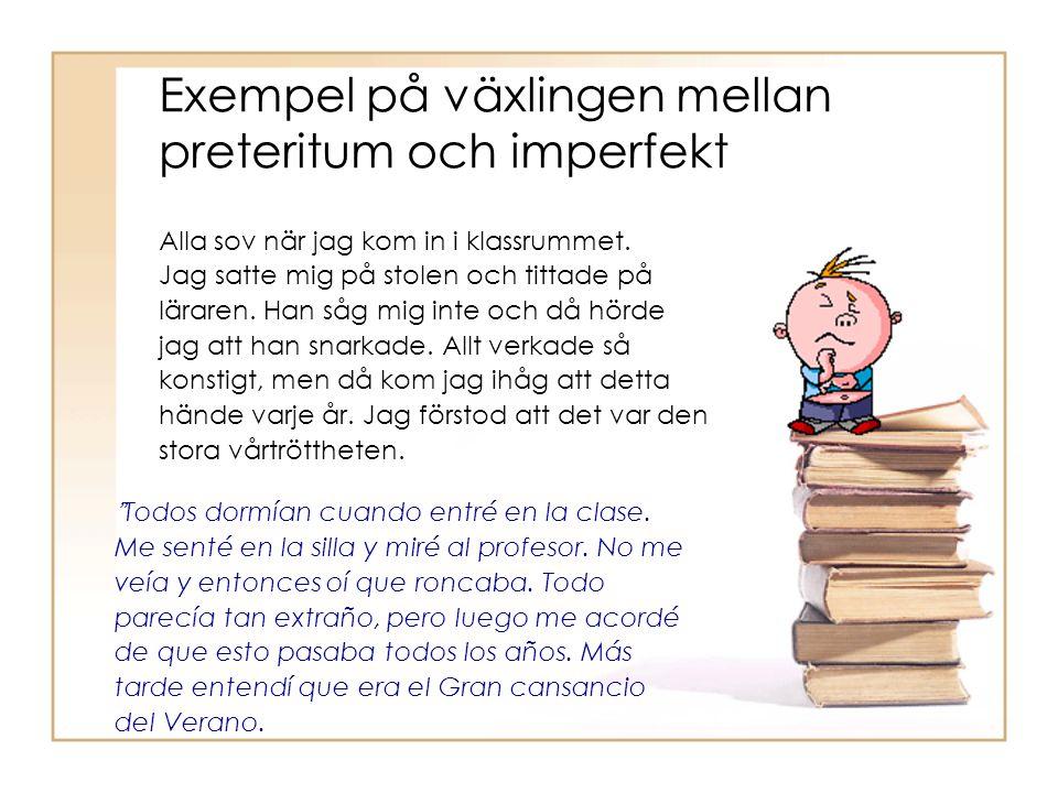 Exempel på växlingen mellan preteritum och imperfekt
