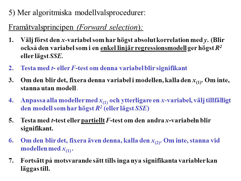 5) Mer algoritmiska modellvalsprocedurer: