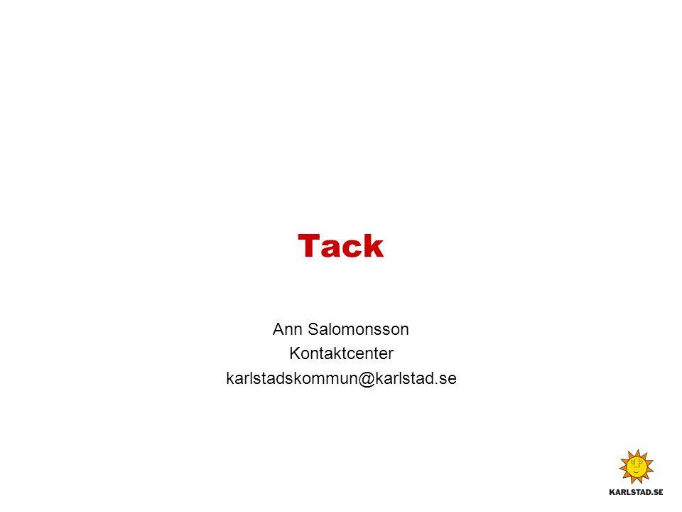 Ann Salomonsson Kontaktcenter karlstadskommun@karlstad.se