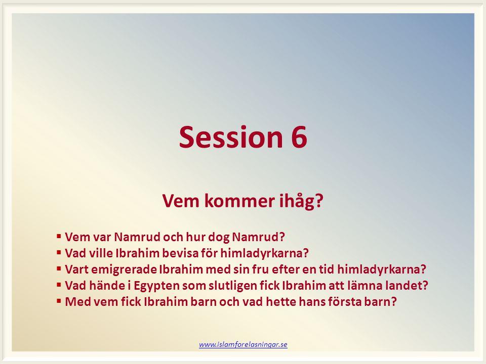 Session 6 Vem kommer ihåg Vem var Namrud och hur dog Namrud