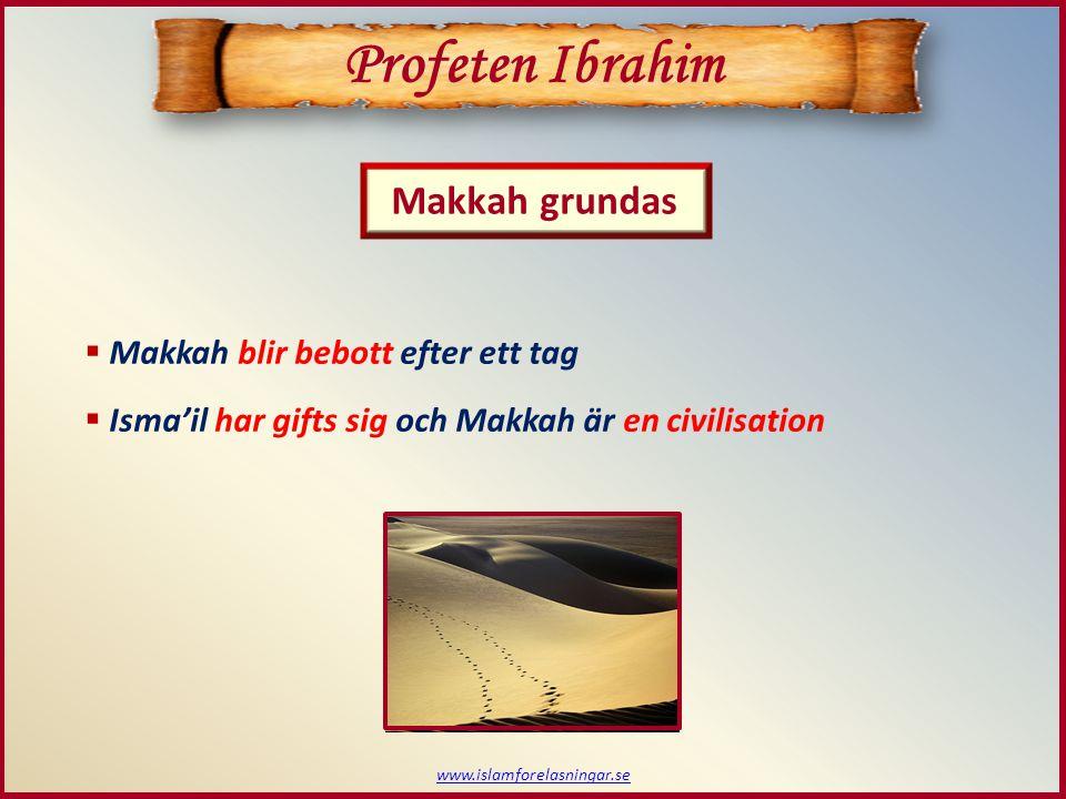 Profeten Ibrahim Makkah grundas Makkah blir bebott efter ett tag