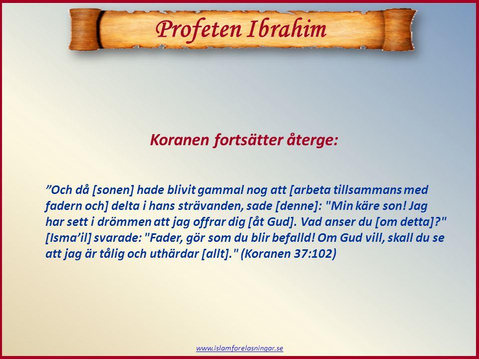 Profeten Ibrahim Koranen fortsätter återge: