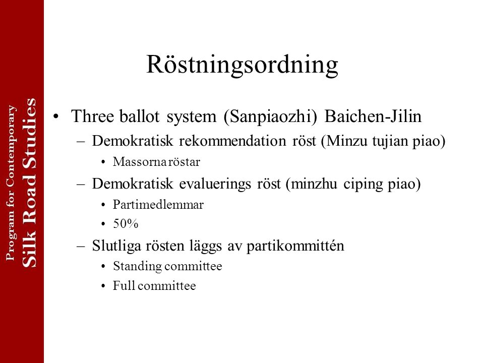 Röstningsordning Three ballot system (Sanpiaozhi) Baichen-Jilin