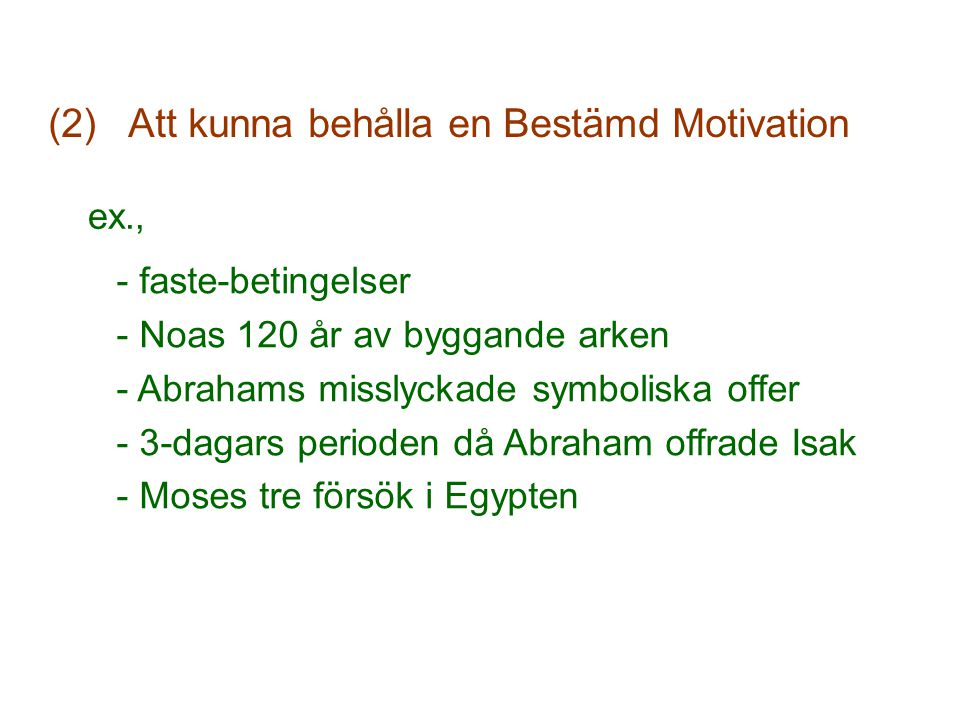 (2) Att kunna behålla en Bestämd Motivation