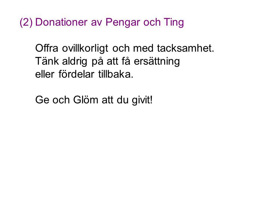 (2) Donationer av Pengar och Ting
