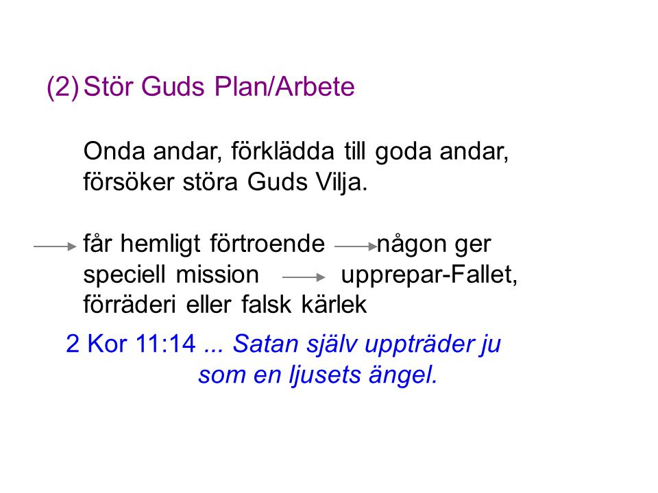 (2) Stör Guds Plan/Arbete