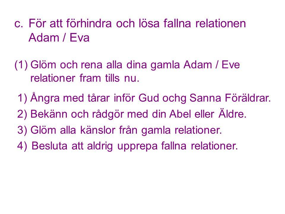 c. För att förhindra och lösa fallna relationen Adam / Eva