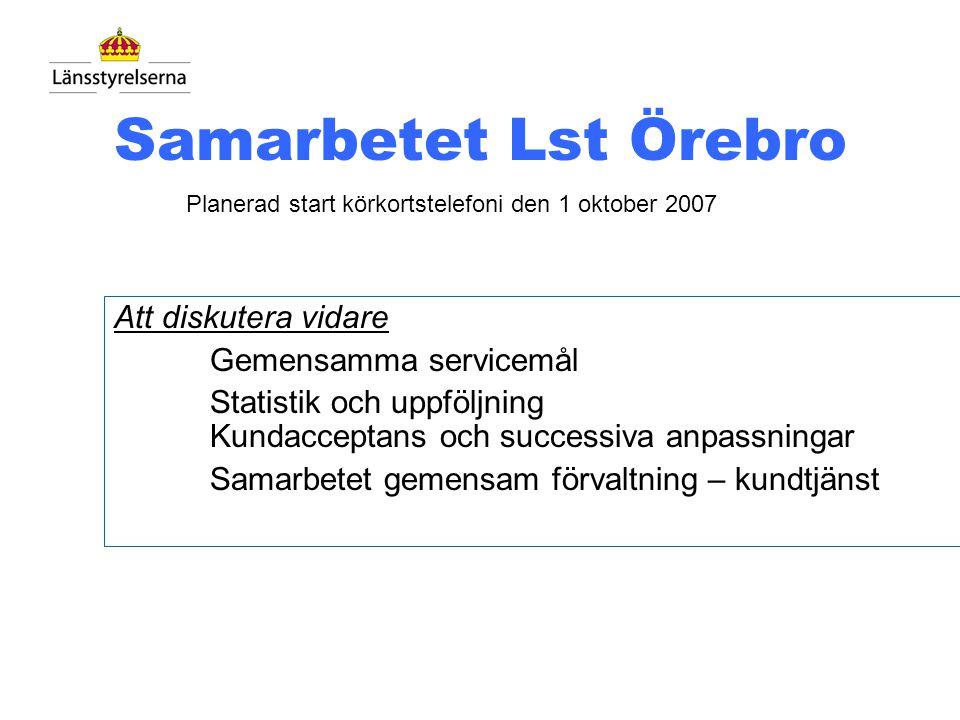 Samarbetet Lst Örebro Att diskutera vidare Gemensamma servicemål
