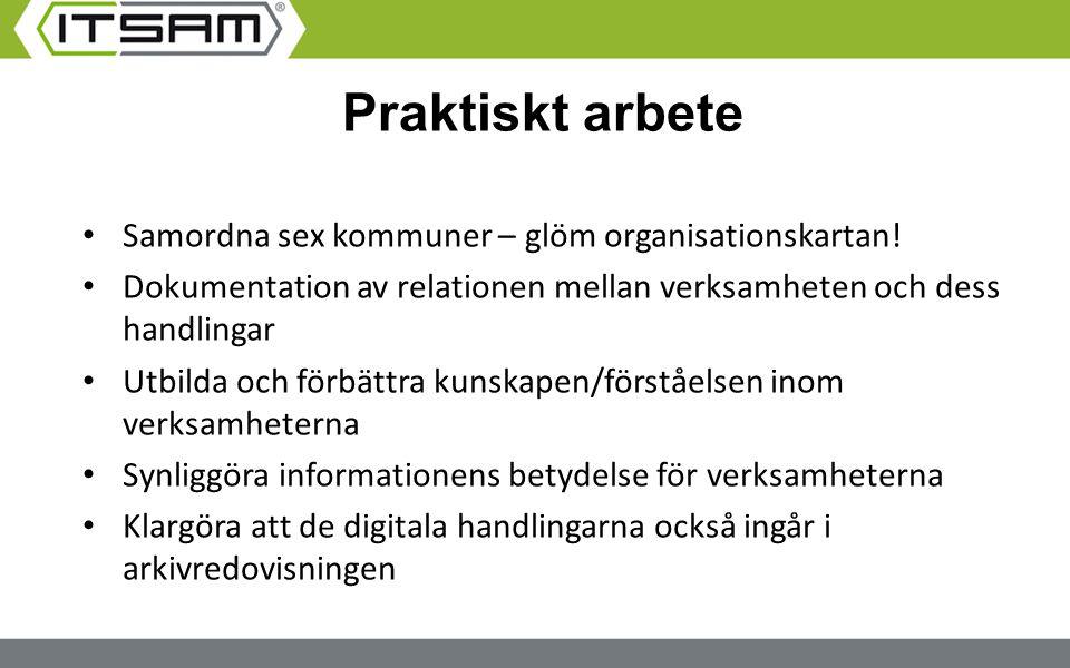 Praktiskt arbete Samordna sex kommuner – glöm organisationskartan!