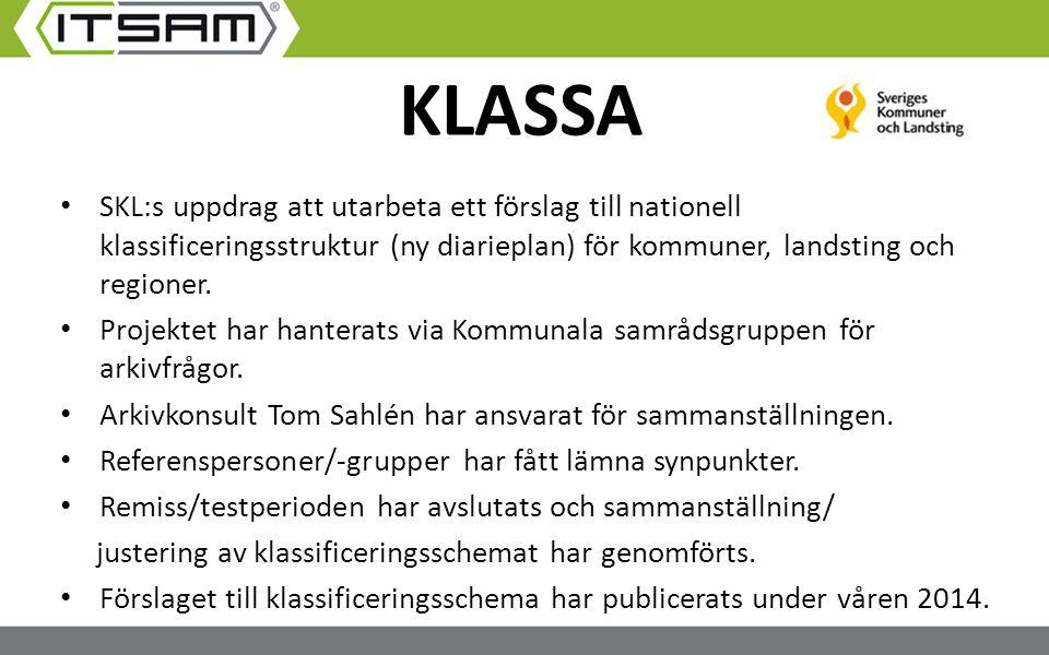 KLASSA SKL:s uppdrag att utarbeta ett förslag till nationell klassificeringsstruktur (ny diarieplan) för kommuner, landsting och regioner.