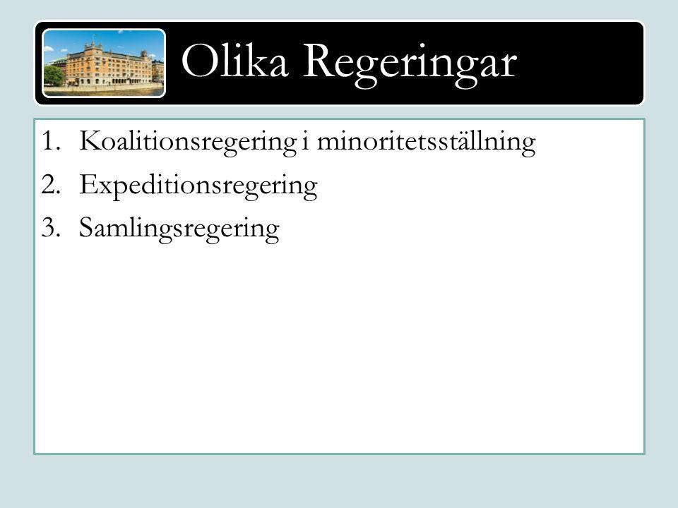Koalitionsregering i minoritetsställning Expeditionsregering