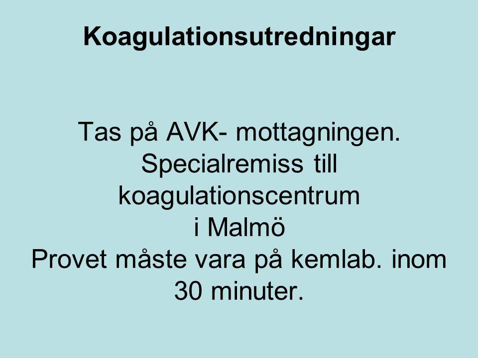 Koagulationsutredningar Tas på AVK- mottagningen