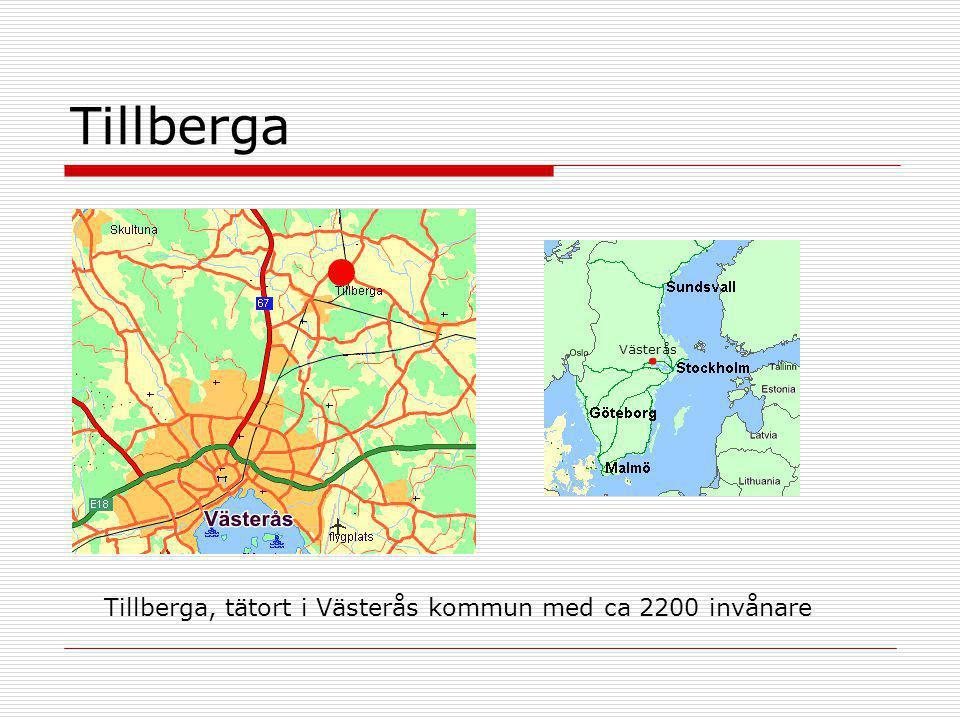 Tillberga Tillberga, tätort i Västerås kommun med ca 2200 invånare