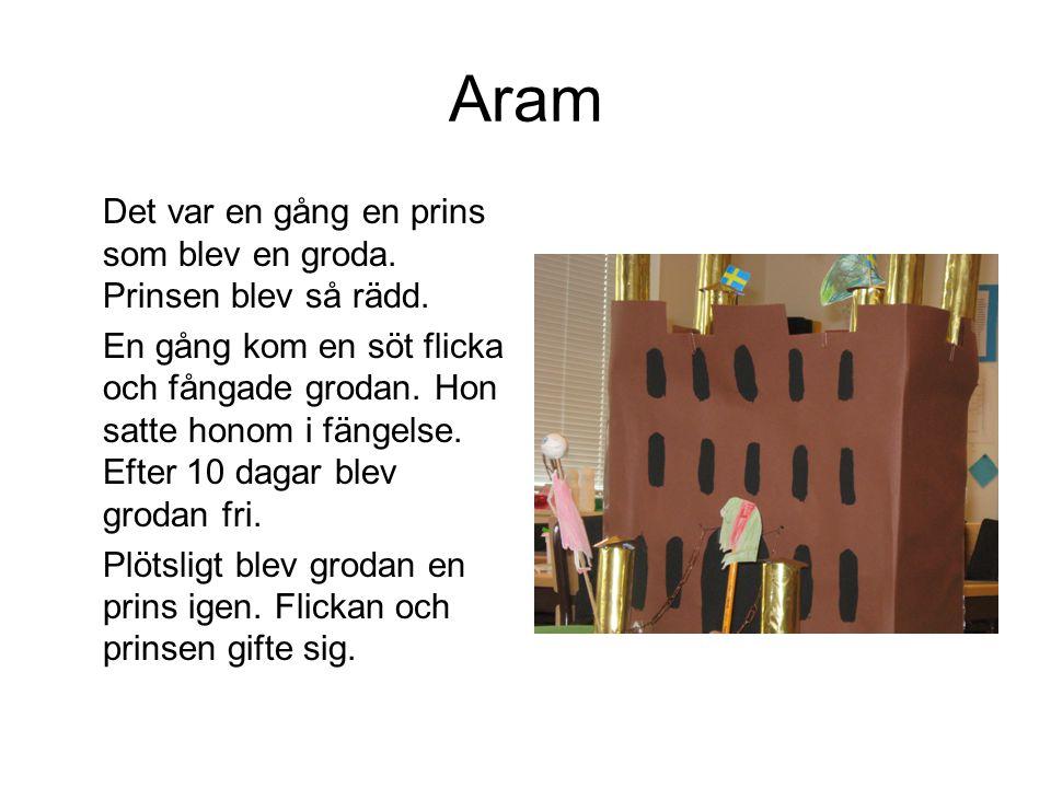 Aram Det var en gång en prins som blev en groda. Prinsen blev så rädd.