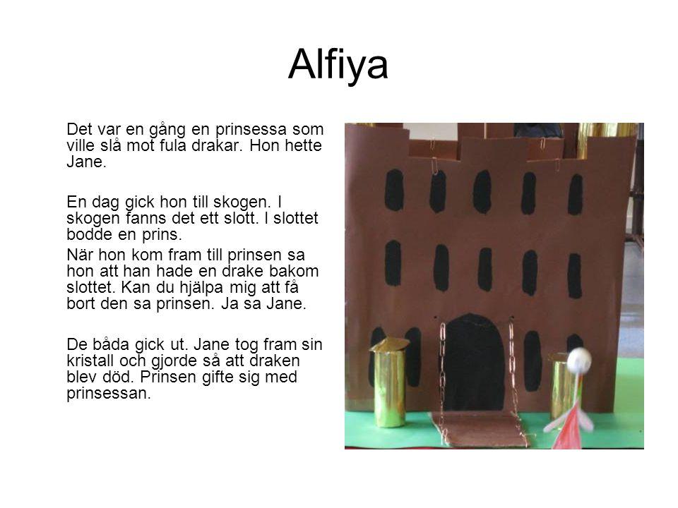 Alfiya Det var en gång en prinsessa som ville slå mot fula drakar. Hon hette Jane.