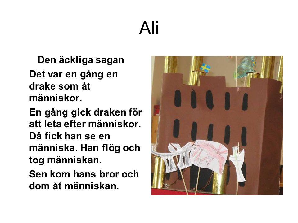 Ali Den äckliga sagan Det var en gång en drake som åt människor.