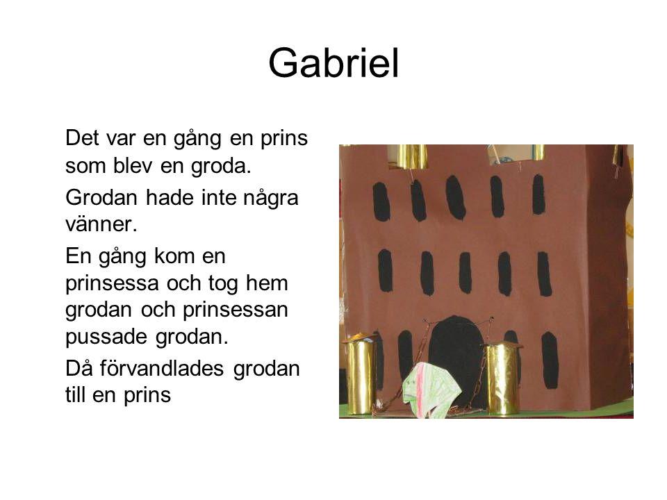 Gabriel Det var en gång en prins som blev en groda.