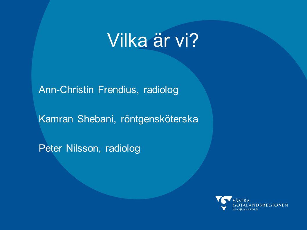 Vilka är vi Ann-Christin Frendius, radiolog