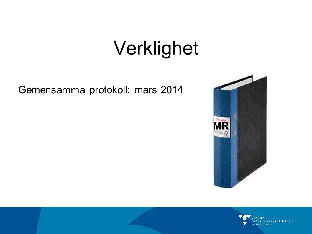 Verklighet Gemensamma protokoll: mars 2014 MR