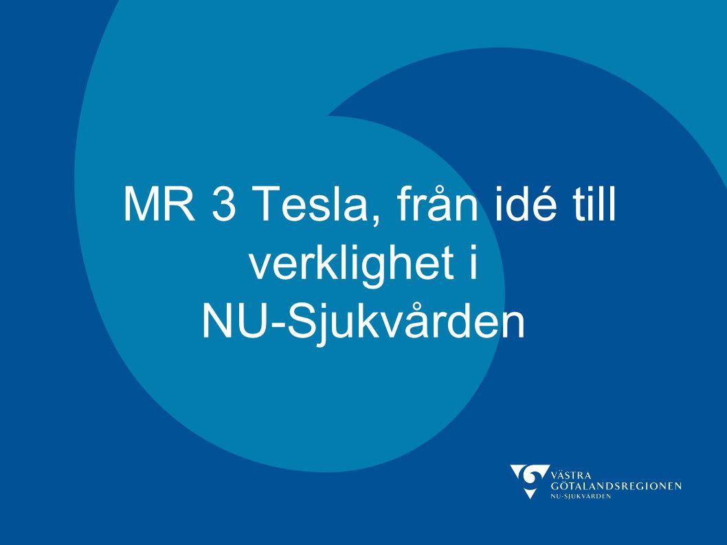 MR 3 Tesla, från idé till verklighet i NU-Sjukvården