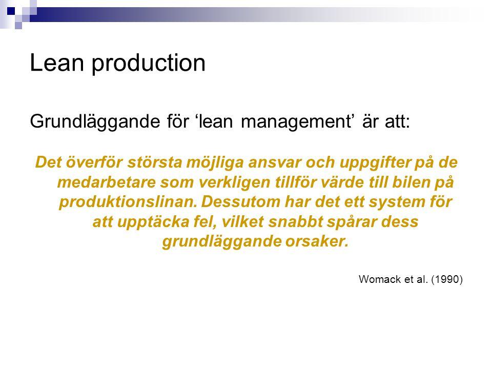 Lean production Grundläggande för 'lean management' är att: