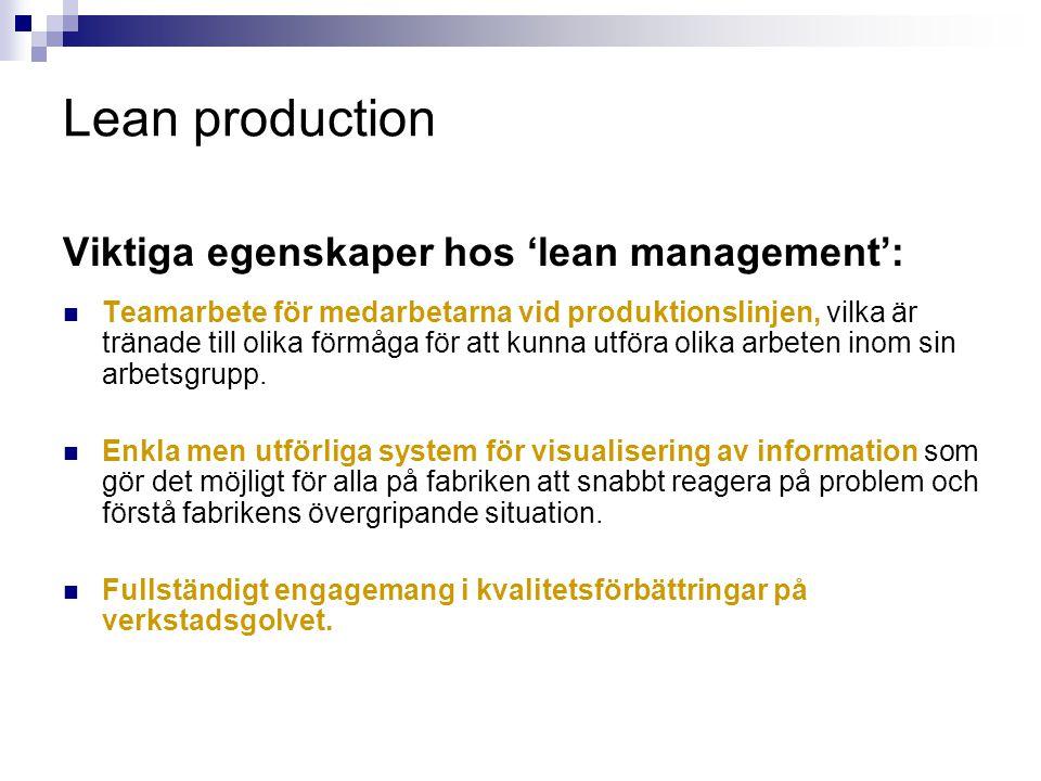 Lean production Viktiga egenskaper hos 'lean management':