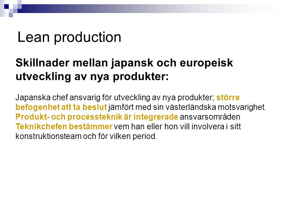 Lean production Skillnader mellan japansk och europeisk utveckling av nya produkter: