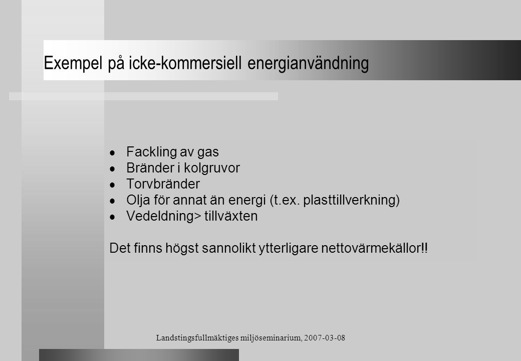 Exempel på icke-kommersiell energianvändning