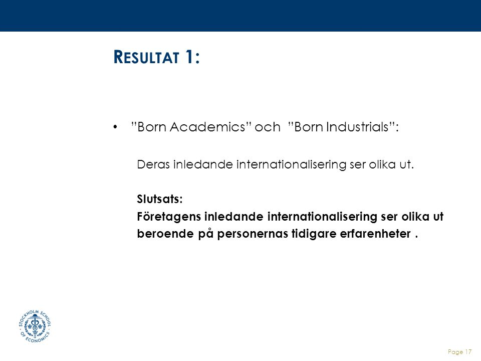 Resultat 1: Born Academics och Born Industrials :