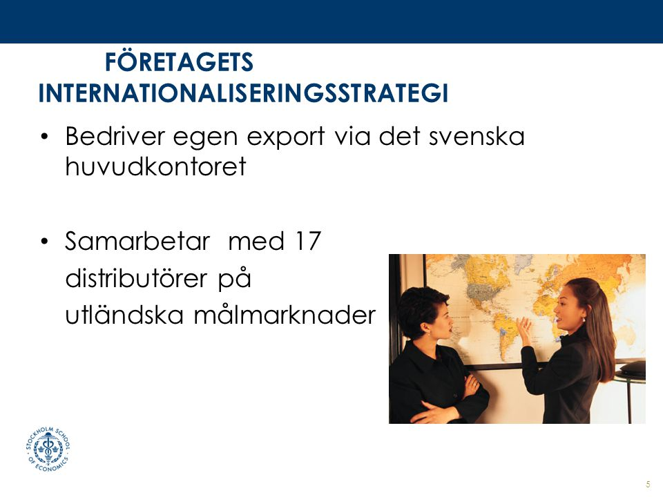 FÖRETAGETS INTERNATIONALISERINGSSTRATEGI