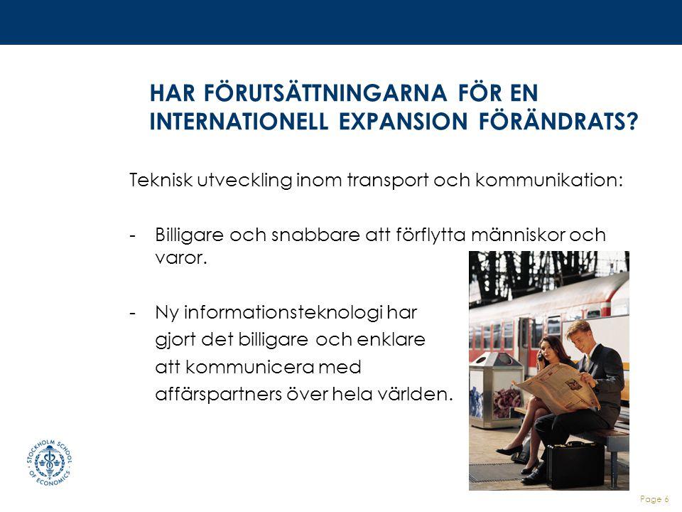 HAR FÖRUTSÄTTNINGARNA FÖR EN INTERNATIONELL EXPANSION FÖRÄNDRATS