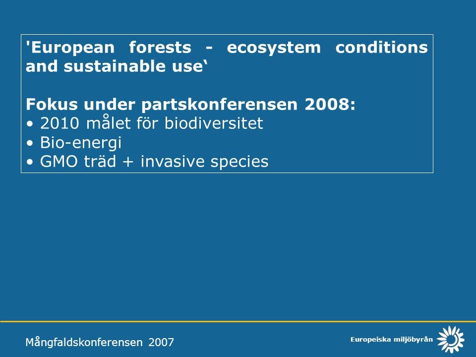 European forests - ecosystem conditions and sustainable use'