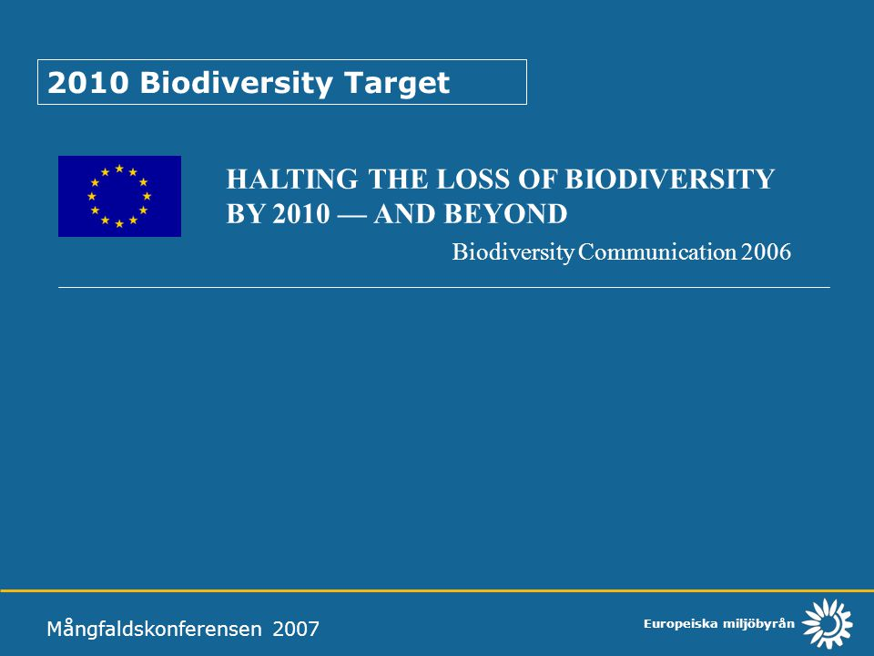 HALTING THE LOSS OF BIODIVERSITY BY 2010 — AND BEYOND
