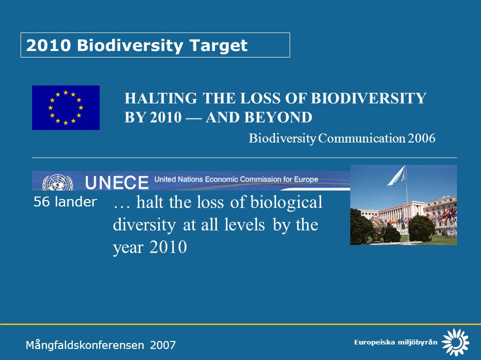 … halt the loss of biological diversity at all levels by the year 2010