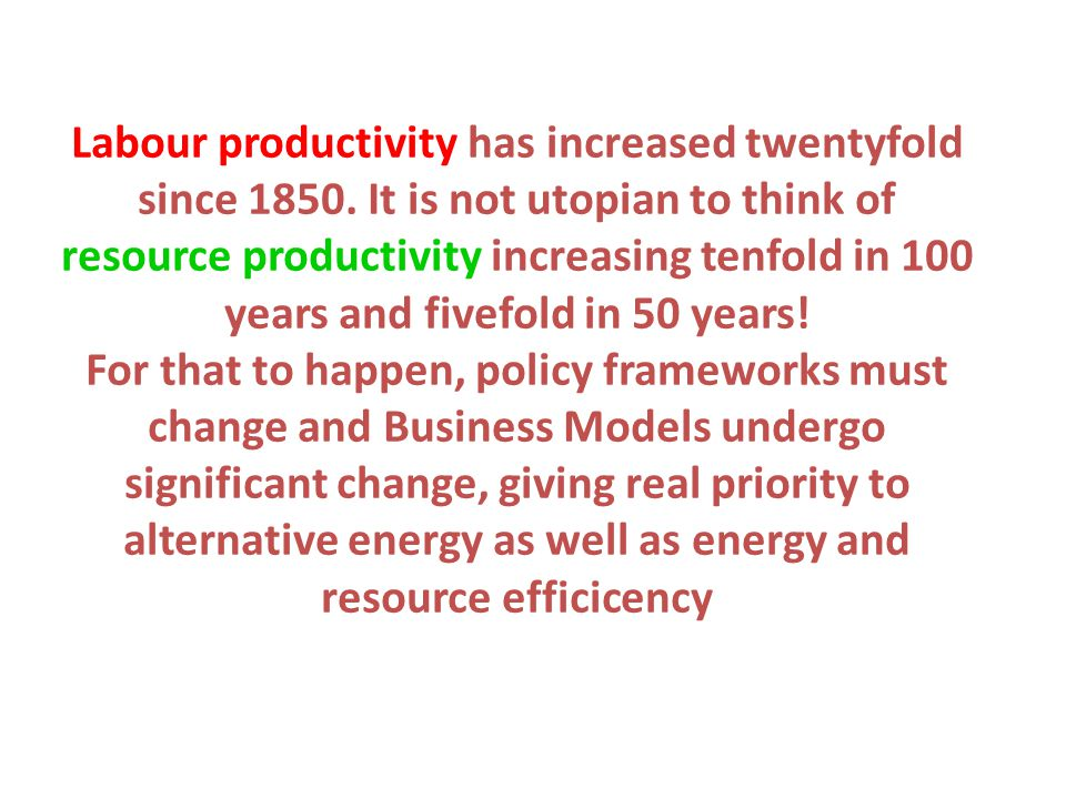 Labour productivity has increased twentyfold since 1850