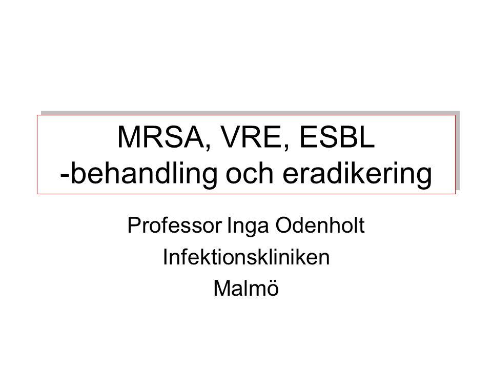 MRSA, VRE, ESBL -behandling och eradikering