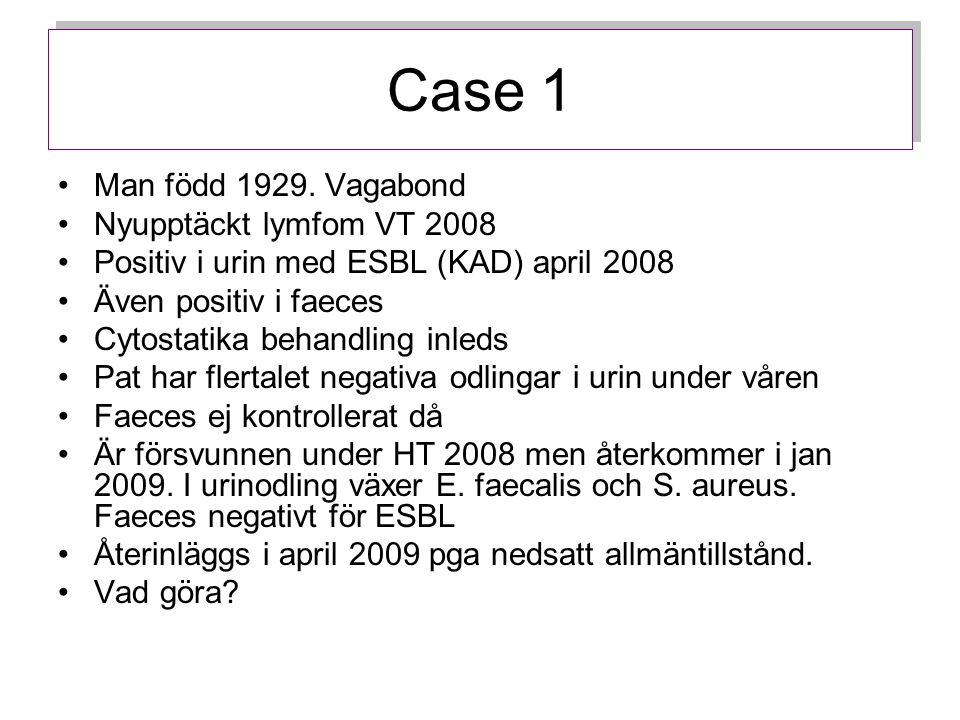Case 1 Man född 1929. Vagabond Nyupptäckt lymfom VT 2008