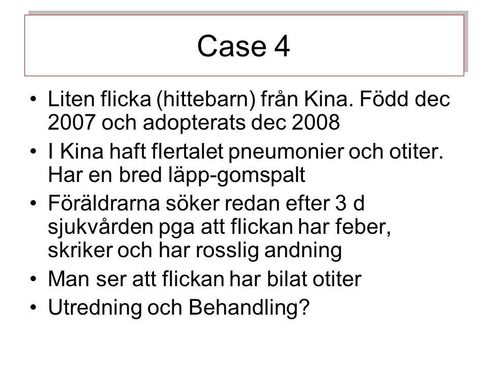Case 4 Liten flicka (hittebarn) från Kina. Född dec 2007 och adopterats dec 2008.