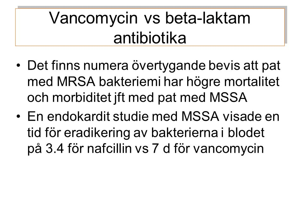 Vancomycin vs beta-laktam antibiotika