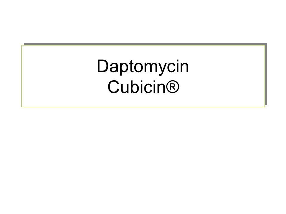 Daptomycin Cubicin®