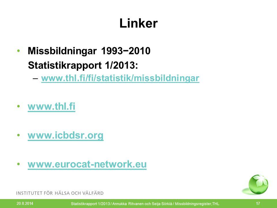 Linker Missbildningar 1993−2010 Statistikrapport 1/2013: www.thl.fi