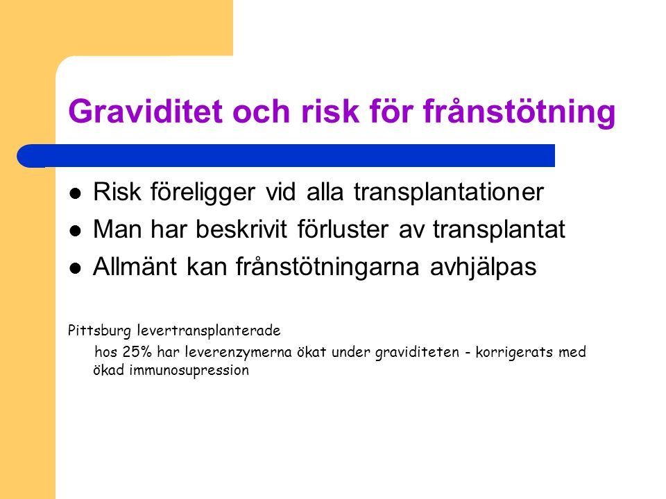 Graviditet och risk för frånstötning