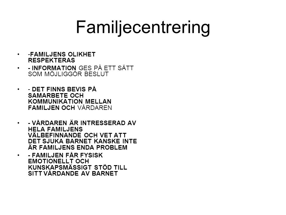 Familjecentrering -FAMILJENS OLIKHET RESPEKTERAS