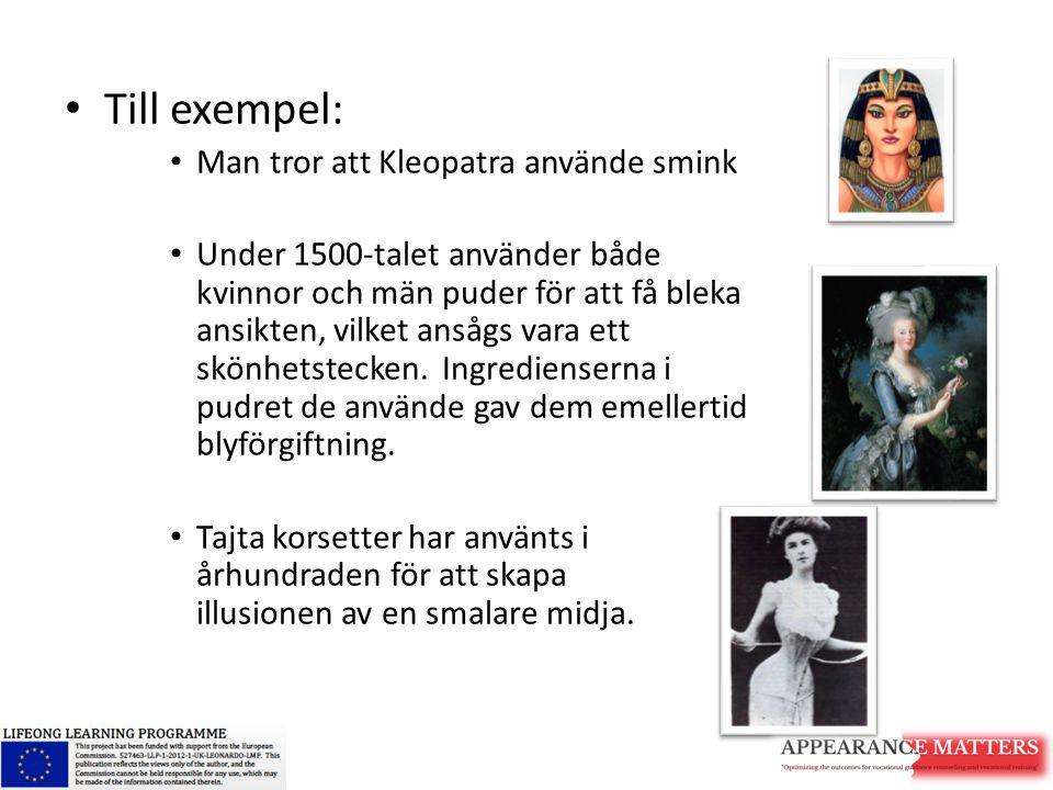Till exempel: Man tror att Kleopatra använde smink