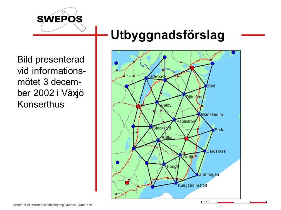 Utbyggnadsförslag Bild presenterad vid informations-mötet 3 decem-ber 2002 i Växjö Konserthus.