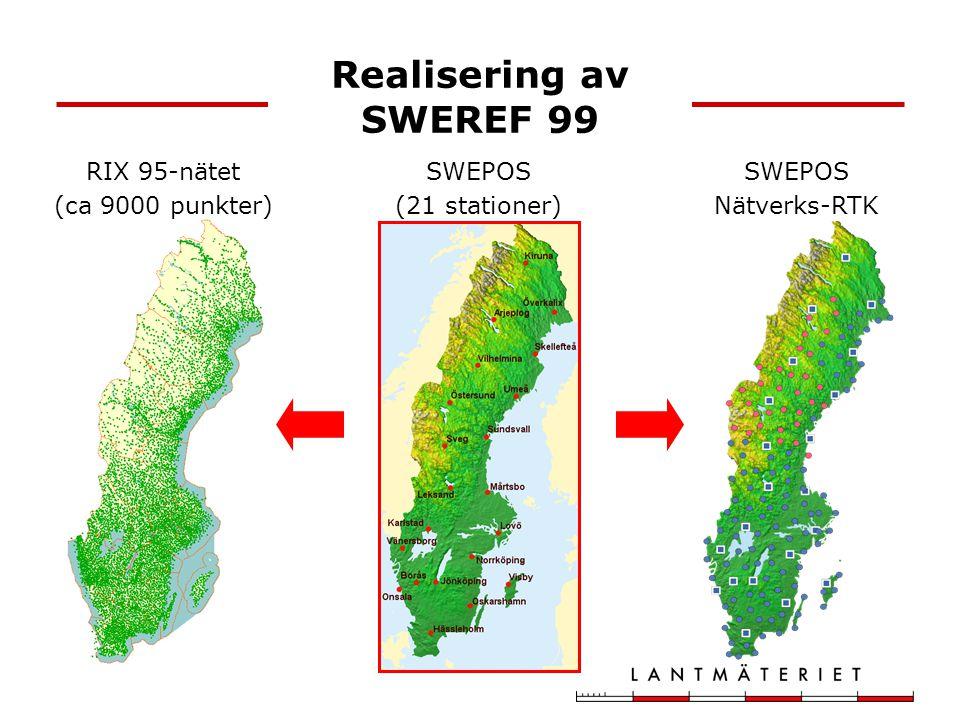 Realisering av SWEREF 99 RIX 95-nätet (ca 9000 punkter) SWEPOS