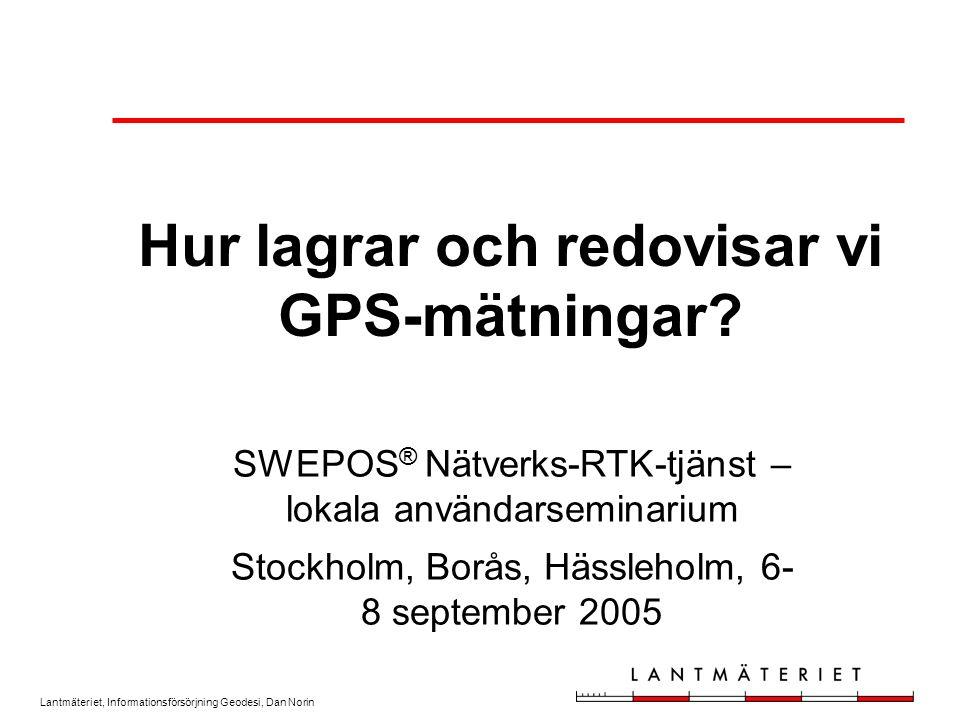 Hur lagrar och redovisar vi GPS-mätningar