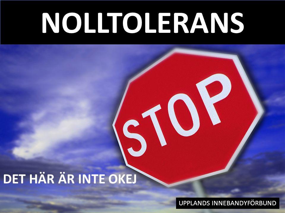NOLLTOLERANS INNEBANDYFÖRBUND DET HÄR ÄR INTE OKEJ
