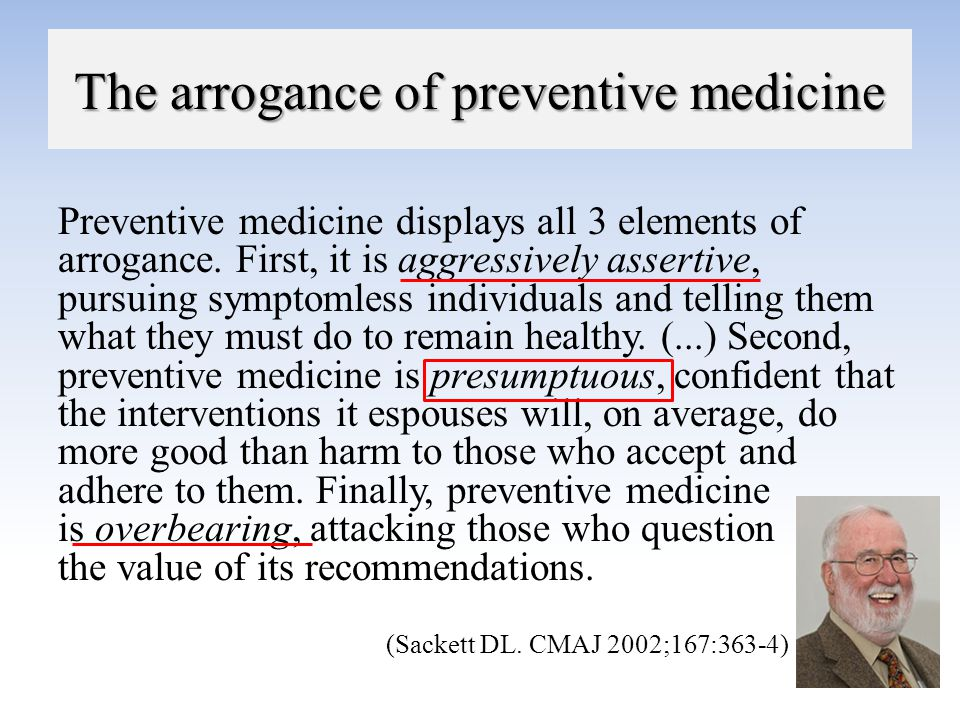 The arrogance of preventive medicine