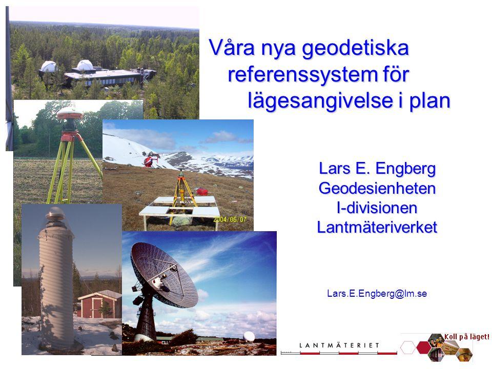 Lars E. Engberg Geodesienheten I-divisionen Lantmäteriverket